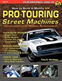 How to Build Gm Pro-Touring Street MacHines, Tony E. Huntimer, 1613250037