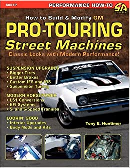 How To Build Gm Pro Touring Street Machines Amazon De Tony E