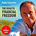 The Road to Financial Freedom: Earn Your First Million in Seven Years Audiobook by Bodo Schaefer Narrated by Kelly Rhodes