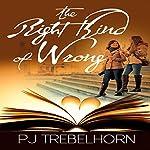 The Right Kind of Wrong | PJ Trebelhorn