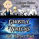Ghostly Wrecks: A Harper Harlow Mystery, Book 6 Audiobook by Lily Harper Hart Narrated by Angel Clark