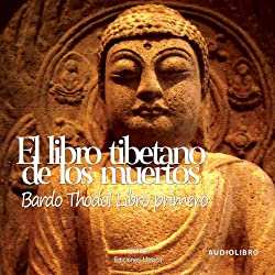 El libro tibetano de los muertos 'Libro primero' [The Tibetan Book of the Dead: Book One]