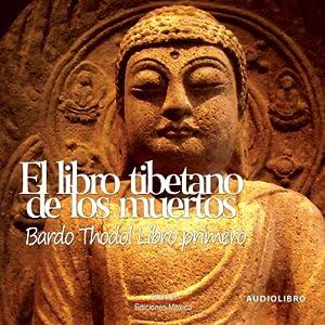 El libro tibetano de los muertos 'Libro primero' [The Tibetan Book of the Dead: Book One] Audiobook