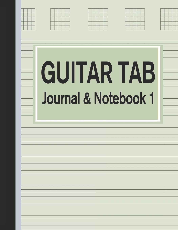 Guitar Tab Journal & Notebook 1: Tablature for Guitar Manuscript ...