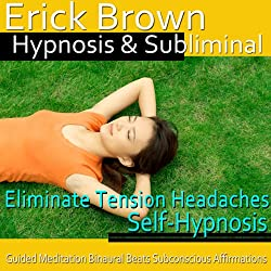 Eliminate Tension Headaches Hypnosis