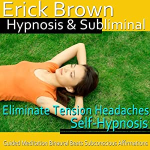 Eliminate Tension Headaches Hypnosis Speech