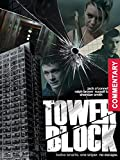 Tower Block [with Commentary]