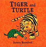 Tiger and Turtle, James Rumford, 1596434163