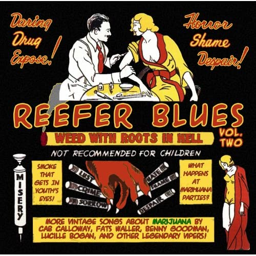 Reefer Blues Vintage Songs About Marijuana Volume 2 By