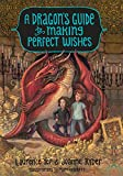 img - for A Dragon's Guide to Making Perfect Wishes book / textbook / text book