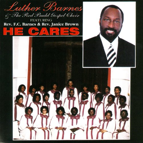 He Cares (He Cares (feat. Rev. F.C. Barnes & Rev. Janice Brown))