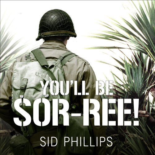 You'll Be Sor-ree!: A Guadalcanal Marine Remembers the Pacific War Audiobook [Free Download by Trial] thumbnail