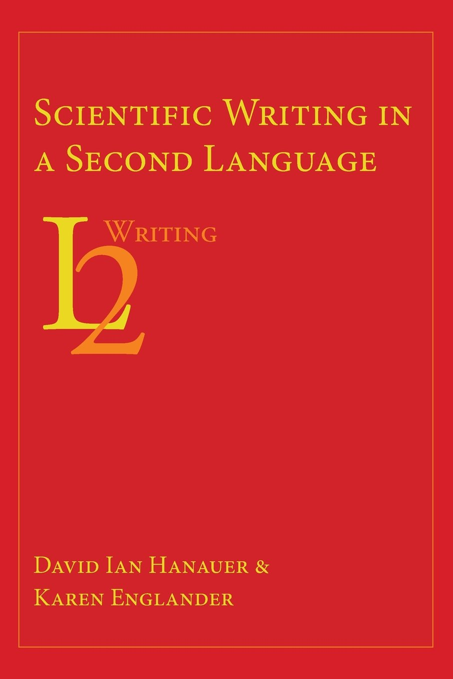 Scientific Writing in a Second Language (Second Language Writing) by Parlor Press