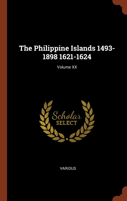 The Philippine Islands 1493-1898 1621-1624; Volume XX pdf