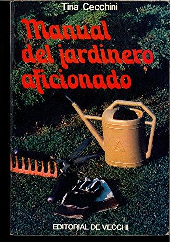 Manual del jardinero aficionado [Paperback] [Jan 01, 1979] Cecchini, Tina
