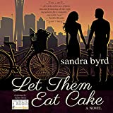 Let Them Eat Cake: A Novel: French Twist, Book 1