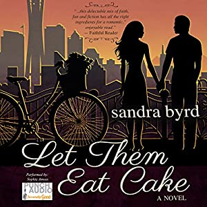 Let Them Eat Cake: A Novel  Audiobook