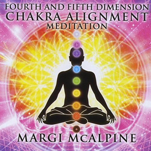 Fourth and Fifth Dimension Chakra Alignment (Meditation)