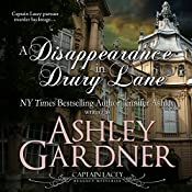 A Disappearance in Drury Lane: Captain Lacey Regency Mysteries, Book 8 | Jennifer Ashley, Ashley Gardner