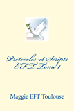 Protocoles et Scripts EFT Tome 1