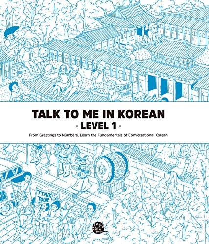 Talk To Me In Korean Level 1 (Downloadable Audio Files Included) (English and Korean Edition) (Best App To Learn Korean)