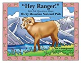 Hey Ranger! Kids Ask Questions About Rocky Mountain National Park (Hey Ranger! Series)