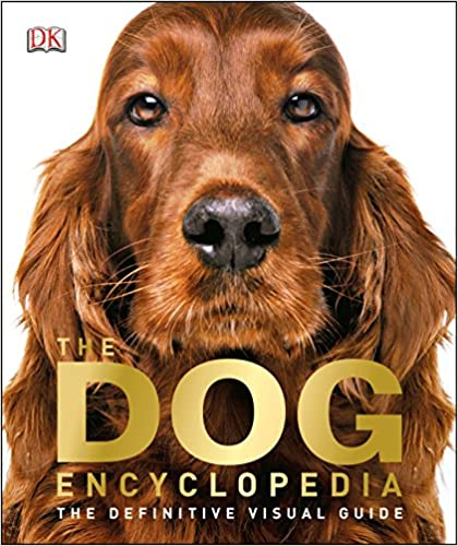 The Dog Encyclopedia: The Definitive Visual Guide Hardcover – July 15, 2013