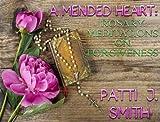 A Mended Heart - Rosary Meditations On Forgiveness