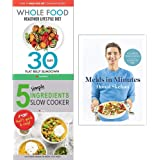 Donals meals in minutes [hardcover], whole food diet, 5 simple ingredients slow cooker 3 books collection set