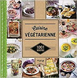 Amazon.fr , Cuisine végétarienne , 1001 recettes , Estérelle COLLECTIF ,  Livres