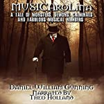 Musicarolina: A Tale of Monsters, Demons, Criminals, and Fabulous Musical Numbers! | Daniel William Gunning