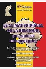 Le climat spirituel de la Belgique: pourquoi et comment prier? (French Edition) Kindle Edition