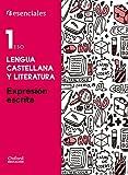 Esenciales Oxford. Lengua Castellana Y Literatura. Expresión Escrita. 1º ESO - 9788467376616