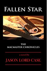 Fallen Star (The MacMaster Chronicles Book 3) Kindle Edition