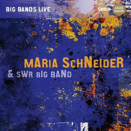 (Maria Schneider & SWR Big Band)