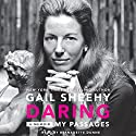Daring: My Passages - A Memoir Audiobook by Gail Sheehy Narrated by Bernadette Dunne