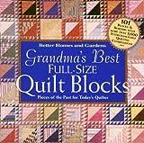 Grandma's Best Full Size Quilt Blocks, Better Homes and Gardens Editors, 069621265X