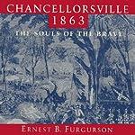 Chancellorsville 1863: The Souls of the Brave | Ernest B. Furgurson