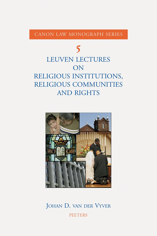 Leuven Lectures on Religious Institutions, Religious Communities and Rights (Canon Law Monograph Series)
