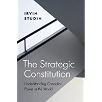 The Strategic Constitution: Understanding Canadian Power in the World