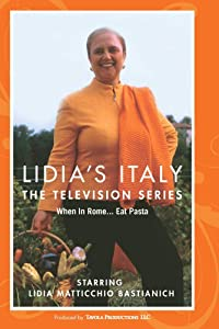 Lidia's Italy - WHEN IN ROME... EAT PASTA