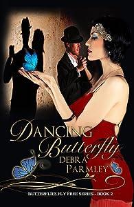 Dancing Butterfly (Butterflies Fly Free Series Book 2)