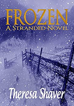 Frozen: A Stranded Novel by [Shaver, Theresa]