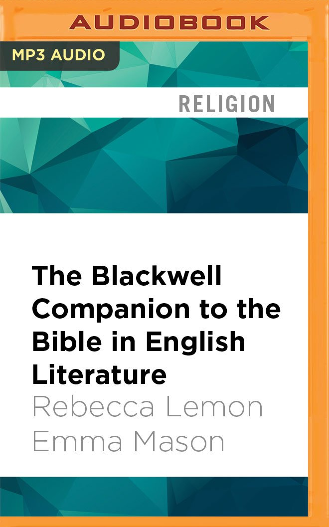Download The Blackwell Companion to the Bible in English Literature PDF