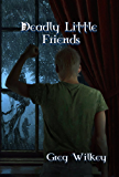 Deadly Little Friends (The Neither Nor Series Book 3)