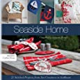 Seaside Home: 25 Stitched Projects from Sea Creatures to Sailboats (Design Collective)