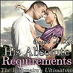 His Absolute Requirements: The Billionaire's Ultimatum, Part 2 | Cerys du Lys