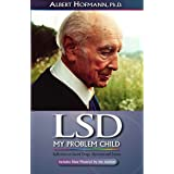 LSD My Problem Child (4th Edition): Reflections on Sacred Drugs, Mysticism and Science