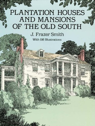 Plantation Houses and Mansions of the Old South (Dover Architecture)