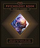 img - for The Psychology Book: From Shamanism to Cutting-Edge Neuroscience, 250 Milestones in the History of Psychology book / textbook / text book